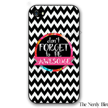 Awesome quote on a black and white chevron background iPhone 4, 5, 5C, 6 and 6 plus and Samsung Galaxy s3, s4, and s5 Phone Case