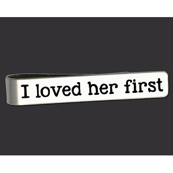 I Loved Her First Father of the Bride Tie Bar