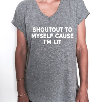 Shoutout to myself cause i'm lit Triblend Ladies V-neck T-shirt women fashion funny gift present style graphic top gy workout