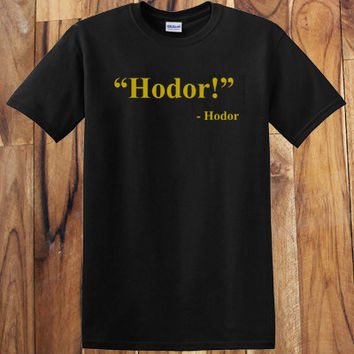 Funny Novelty Games of Throne Hodor Self Quote T-Shirt