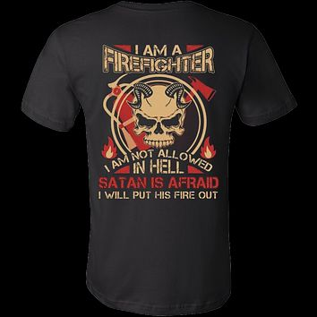 SATAN IS AFRAID FIREFIGHTER SHIRT