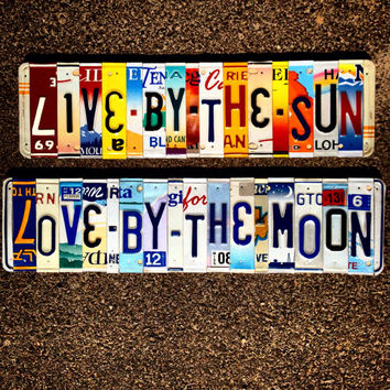 Recycled. License plate. Sign. Homedecor. Hippie. Teen. Love. Sun. Usa. Girls. Garage. Moon. Live by the sun. Love by the moon.
