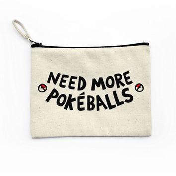 Need More Pokeballs Canvas Pouch, Pokémon Go Bag, Nerd Girl Gift, Pokémon Cosmetic Bag, Accessories Bag