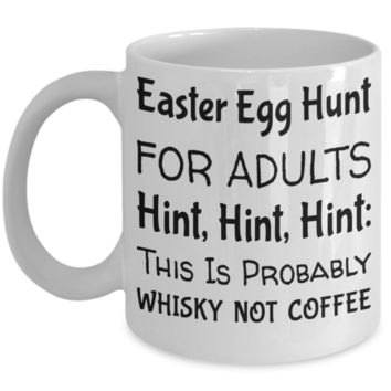 Coffee Mugs Funny, Mug Gift, White Mug Cup, Easter Treats For Adults, Easter Egg Hunt Mug For Adults, Easter Holiday 2017 2018