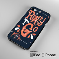Panic At The Disco , Ready To Go Quote iPhone 4 4S 5 5S 5C 6, iPod Touch 4 5 Cases