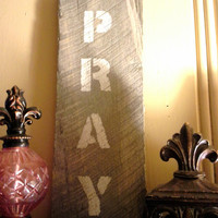 Pray Pallet Sign/ pray/ reclaimed wood/ stenciled pallet sign/ pallets/ distressed