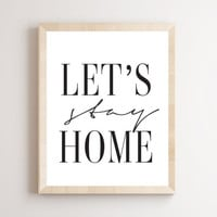 Printable Wall Art Prints, Instant Download Printable Art, Printable Quotes,Digital Print,Digital Download,Modern Decor, Lets Stay Home
