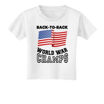 Back to Back World War Champs Toddler T-Shirt