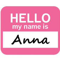 Anna Hello My Name Is Mouse Pad