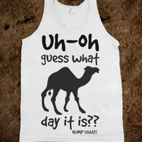 UH OH GUESS WHAT DAY IT IS HUMP DAY TEE TANK TOP TSHIRT T SHIRT