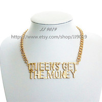 Queens Get The Money  Necklace, Gold Chunky Chain Necklace, Bridesmaids Jewelry, Friendship, Graduation Birthday Gift / Trending Accessories