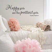 Wall decal Happy girls are the prettiest girls Audrey Hepburn vinyl wall decal