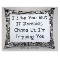 Funny Cross Stitch Pillow, Black and White Pillow, Zombies Quote