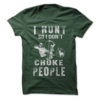 I Hunt So I Don't Choke People