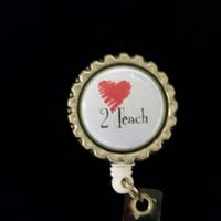 Love 2 Teach Badge Reel/ID Retractable Clip