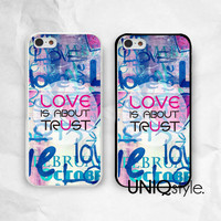 Love is about trust iPhone Samsung phone case, iphone 4 4s iphone 5 5s iphone 5c samsung galaxy s3 s4 samsung note2 note3, life quote, E42