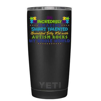 YETI An Amazing Smart Talented Kid with Autism on Black 20 oz Tumbler Cup