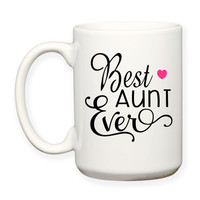 Best Aunt Ever Favorite Aunt Family Niece Nephew Baby Announcement Typography 15 oz Coffee Tea Mug Dishwasher Microwave Safe