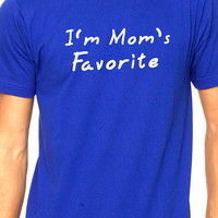 Valentine's Day Gift I'm Mom's Favorite Mens T-shirt Mothers Day Funny TShirt Tee Shirts Mom Anniversary Gift Cool Shirt