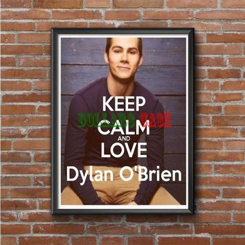 Dylan Obrien (keep calm) quote Photo Poster 16x20 18x24