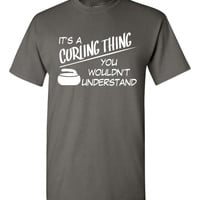 It's a curling thing You Wouldn't Understand, curling tshirt, curling tee, curler tshirt, Funny shirt, skill pride tshirt, graphic tee B-343