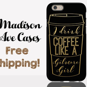 I Drink Coffee Like A Gilmore Phone Case