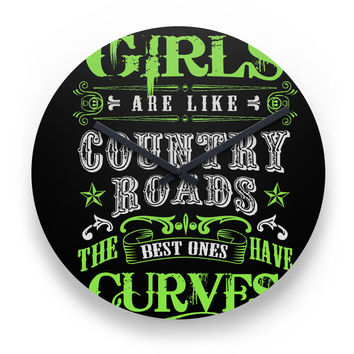 GIrls are Like COuntry Roads Wall CLock