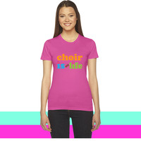 Choir Is My Life women T-shirt