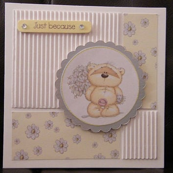 Just Because... - handmade card with Fizzy Bear, birthday card, funny card, card for friend, anniversary card, greeting card