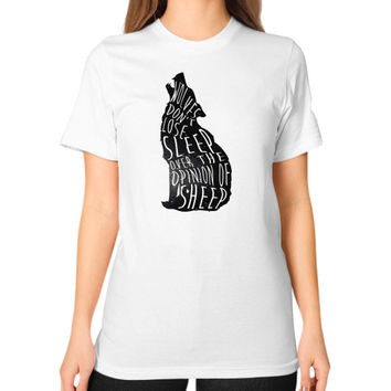 Wolves don't lose sleep over the opinion of sheep Unisex T-Shirt (on woman)