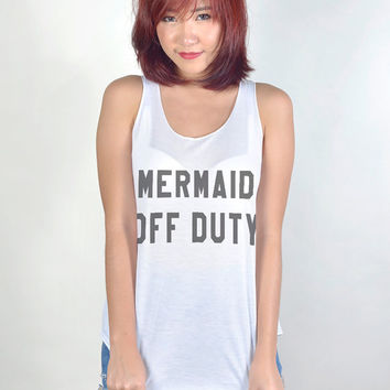 Mermaid Off Duty Tank Top with sayings Shirt Women Tshirt
