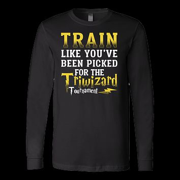 Harry Potter - train like you 've been picked for the triwizard tournament - unisex long sleeve t shirt - TL00969LS