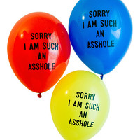Sorry I'm Such An A**hole Balloons