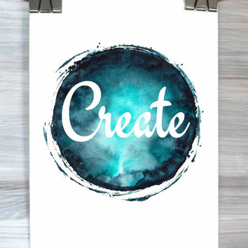 Create Print Typography Poster Watercolor Inspirational Dorm Room Bedroom Office Wall Art Home Decor