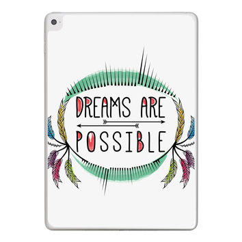 Dreams are Possible iPad Tablet Skin