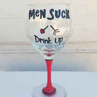 Men Suck Drink Up hand-painted wine glass