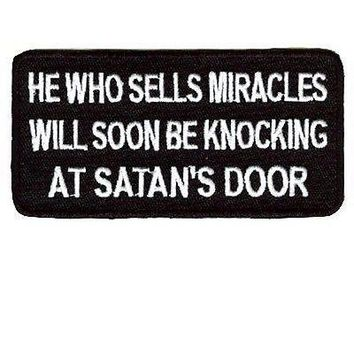 He Who Sells Miracles Bible Jesus Church God Christian Biker Vest Patch PAT-0782