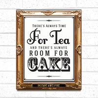 There's always time FOR TEA and there's always room for CAKE - Retro Inspire Typography Art Print - Vintage Classic Decor