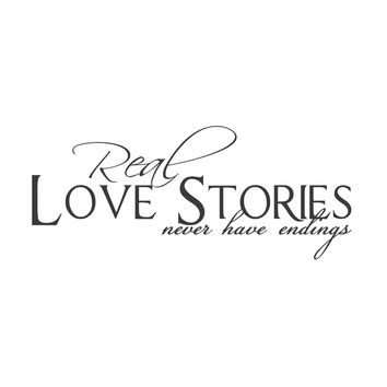 "wall quotes wall decals - ""Real Love Stories Never Have Endings"""