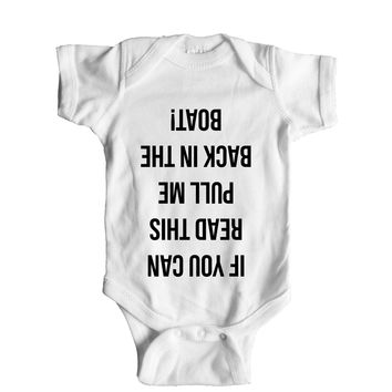 If You Can Read This Pull Me Back In The Boat  Baby Onesuit