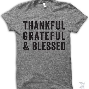 Thankful Grateful And Blessed