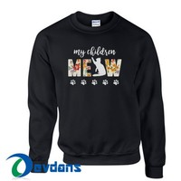 My Children Meow Sweatshirt Unisex Adult Size S to 3XL