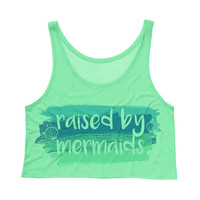 Raised By Mermaids Tank Top Crop
