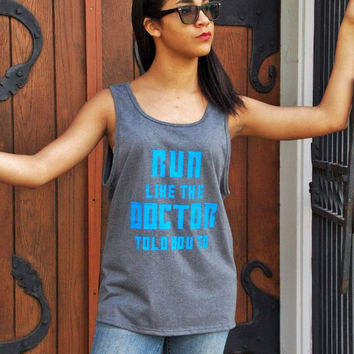 Run Like the Doctor Told You To Tank Top. Doctor Who Unisex Tank Top.