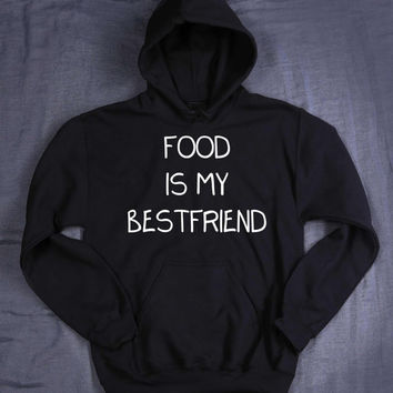 Food Is My Best Friend Hoodie Slogan Hungry Pizza Taco Tumblr Sweatshirt Jumper