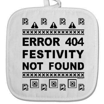 Error 404 Festivity Not Found White Fabric Pot Holder Hot Pad by TooLoud