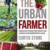 The Urban Farmer: Growing Food for Profit on Leased and Borrowed Land Paperback – December 29, 2015