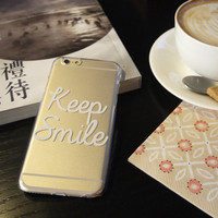iPhone 6S case Keep Smile :) iPhone 6S Plus iPhone 5 case Clear Samsung Galaxy S6 case Clear Galaxy Edge case Note 5 4 3 2