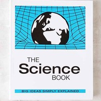 The Science Book: Big Ideas Simply Explained By DK Publishing