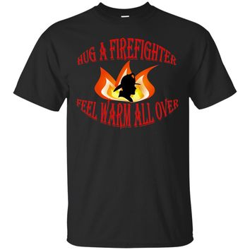 Firefighter Gift Hug a Firefighter T Shirt Cotton Comfortable To Wear